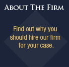 Find out why you should hire our firm for your case.